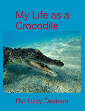 My life as crocodiles