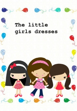 The little girls dresses