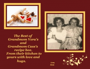 Grandmom Vera and Grandmom Cass Recipes