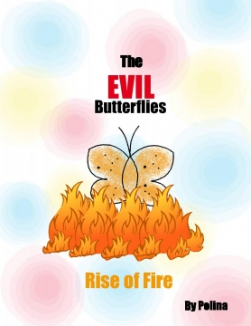 The EVIL Butterflies - Rise of Fire