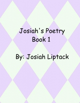 Josiah's Poetry Book 1