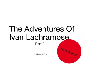 The Adventures of Ivan Lachramose