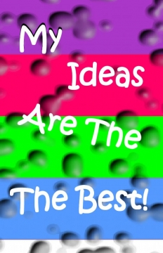 My Ideas Are The Best! Journal