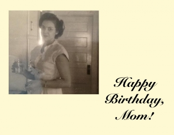 Happy 90th Birthday, Mom