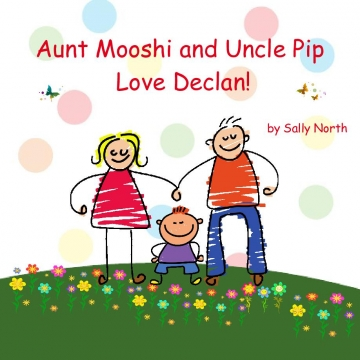Aunt Mooshi and Uncle Pip love Declan