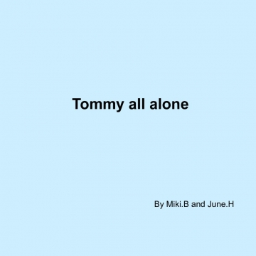Tommy all alone