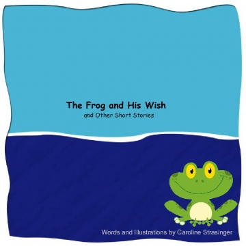 The Frog and His Wish and Other Short Stories
