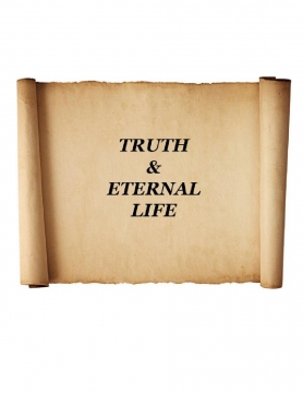 TRUTH & ETERNAL LIFE