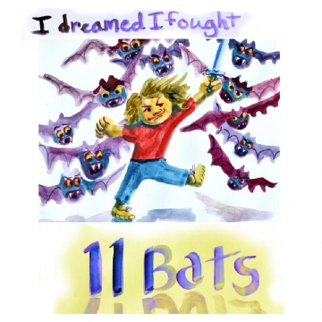 I dreamed I fought 11 bats