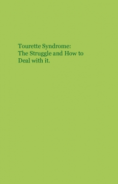 Tourette Syndrome: The Struggle and How to Deal with it