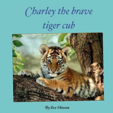 Charley the brave tiger cub