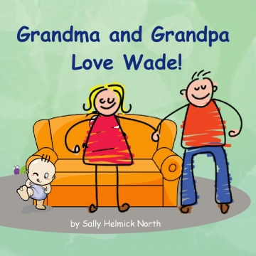 Grandma and Grandpa Love Wade!