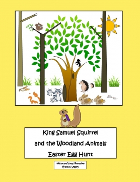 King Samuel Squirrel And The Easter Egg Hunt