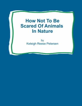How Not To Be Scared Of Animals In Nature