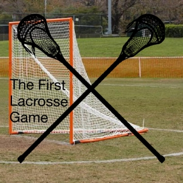 The First Lacrosse Game