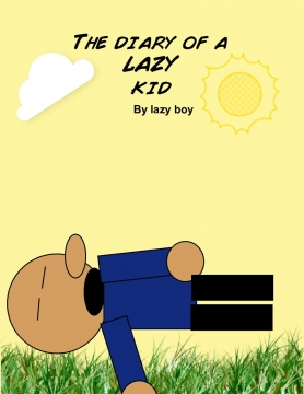 The diary of a lazy kid