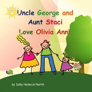 Uncle George and Aunt Staci Love Olivia Ann!