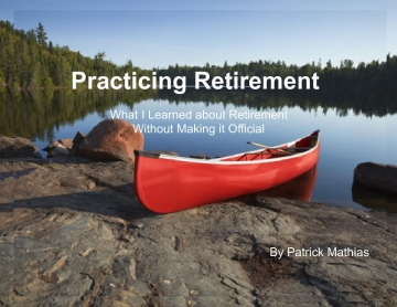 Practicing Retirement