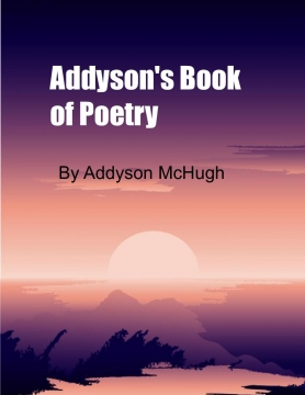 Addyson's Book of Poetry