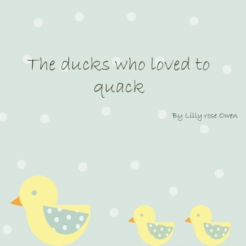 The Duck who loved to quack