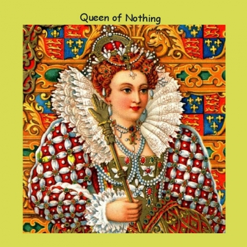 Queen of nothing