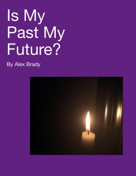Is My Past My Future