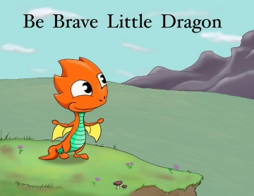 Be Brave Little Dragon
