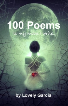 100 Poems To My Moon