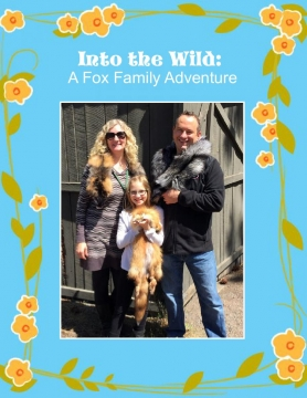 Into the Wild: A Fox Family Adventure