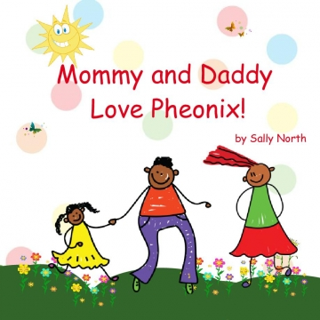 Mommy and Daddy Love Pheonix