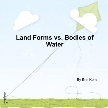 Land Forms vs. Bodis of Water