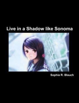 Live in a Shadow like Sonoma