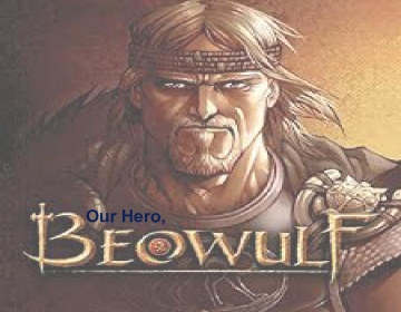 Our Hero, Beowulf