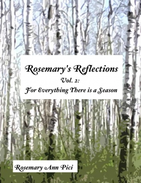 Rosemary's Reflections Vol. 2: For Everything There is a Season