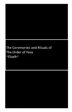 The Ceremonies and Rituals of the Order of Yeza
