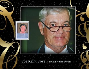 Joe Kelly & Joye and Times we lived in