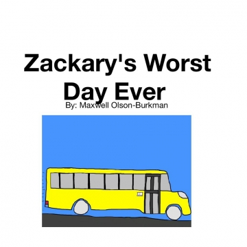 Zackary's Worst Day Ever