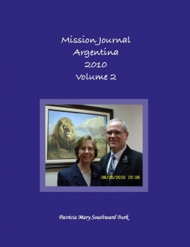 Mission Journal Argentina 2010 Volume 2