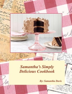 Samantha's Simply Delicious Cookbook