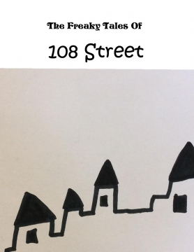 The Freaky Tales Of 108 Strret