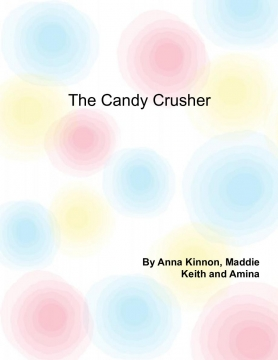 the candy crusher