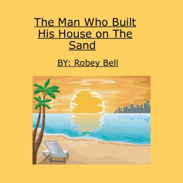 The Man Who Built His House on The sand