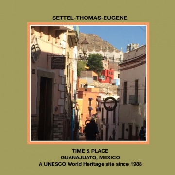 TIME and PLACE , The Guanajuato Series 2017