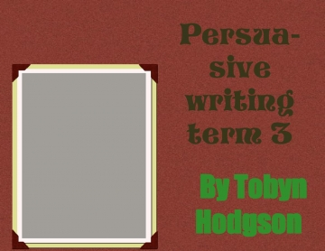 Persuasive writing term 3