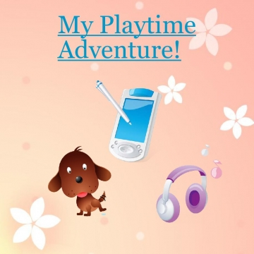 My Playtime Adventure!