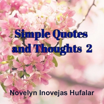 SIMPLE QUOTES AND THOUGHTS 2