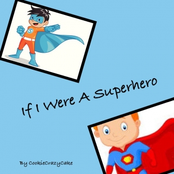 If I Were A Superhero