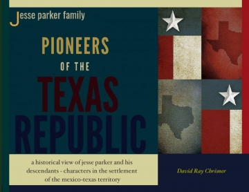 Jesse Parker Family: Pioneers of the Texas Republic