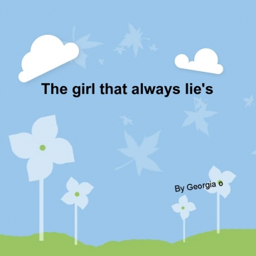 The girl that always lie's