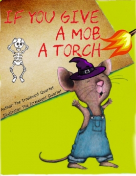 If You Give A Mob A Torch
